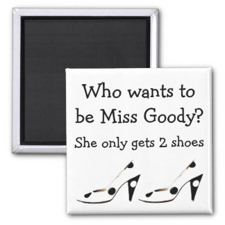 Miss Goody Two Shoes Magnet