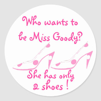 Miss Goody Two Shoes Pink and White Classic Round Sticker