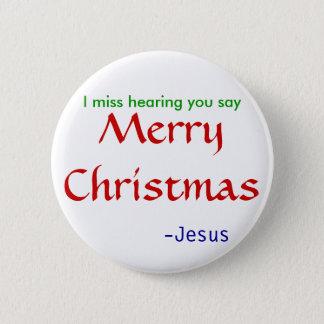 miss hearing Merry Christmas -round 6 Cm Round Badge