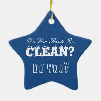 Miss Jenkins Said It Was Clean Ceramic Ornament
