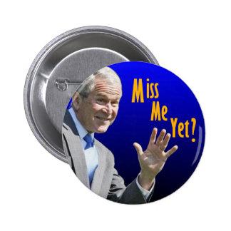 Miss Me Yet? 6 Cm Round Badge
