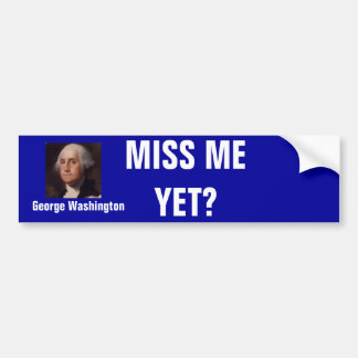 miss me yet bumper sticker