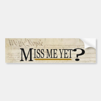 Miss Me Yet? Funny Political Bumper Sticker