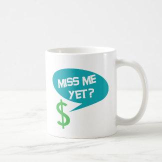 Miss Me Yet? Money Basic White Mug