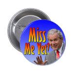 Miss Me Yet? Tea Party Button