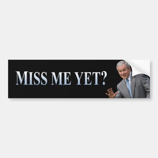 Miss Me Yet? The Bumper Sticker