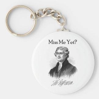 Miss Me Yet? (Thomas Jefferson) Basic Round Button Key Ring