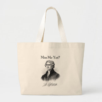 Miss Me Yet? (Thomas Jefferson) Canvas Bags
