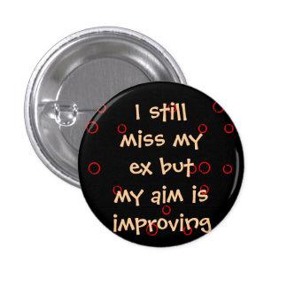 Miss My Ex 3 Cm Round Badge