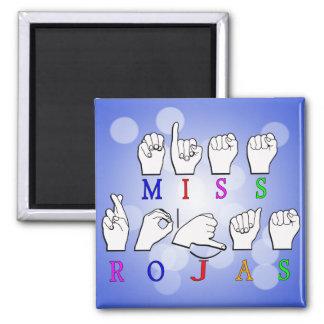 MISS ROJAS FINGERSPELLED ASL NAME SIGN MAGNET