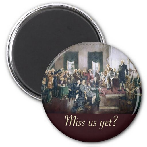 miss us yet constitutional convention founders refrigerator magnets