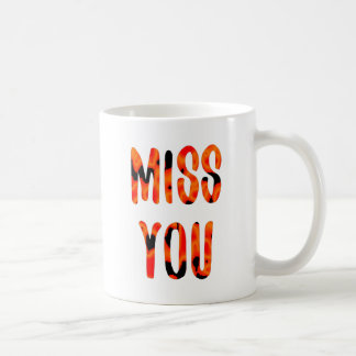Miss you coffee mug