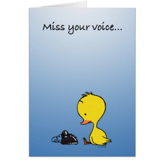 Miss your voice... greeting card
