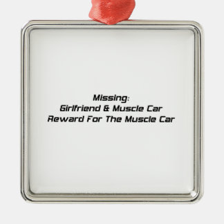 Missing Girlfriend And Muscle Car Reward For Muscl Christmas Ornament
