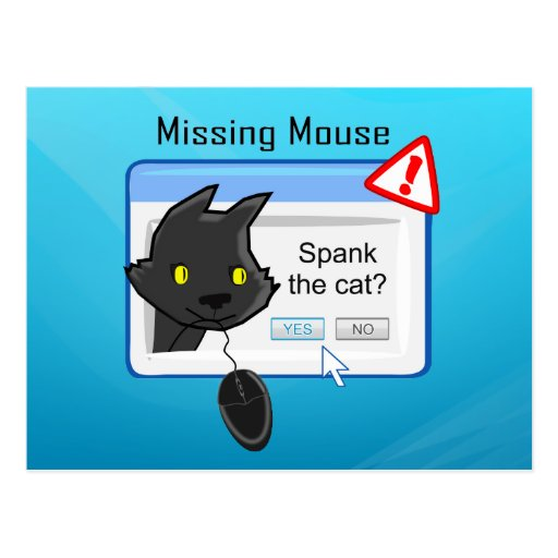 Missing Mouse? Spank the cat! Post Cards