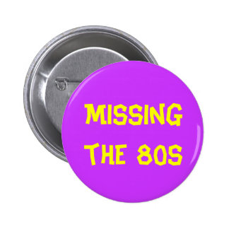 Missing the 80s Button