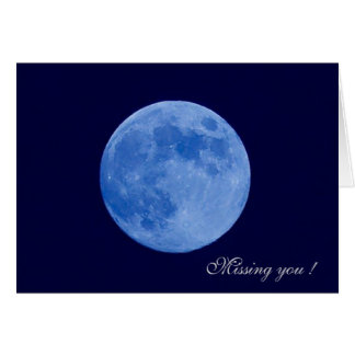 Missing you Blue Moon Greeting Card