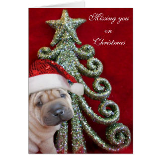 Missing you on Christmas Chinese shar pei puppy Greeting Card