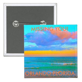 MISSING YOU! ORLANDO FLORIDA 15 CM SQUARE BADGE