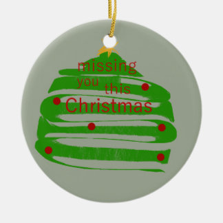 Missing you this Christmas Ceramic Ornament