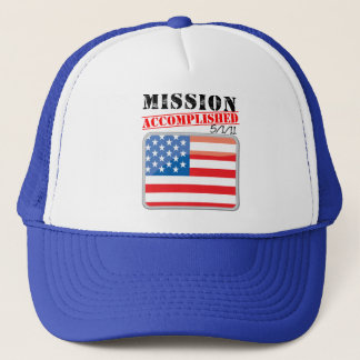 Mission Accomplished 5/1/11 Trucker Hat