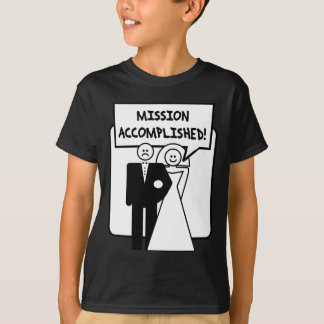 """Mission Accomplished"" Marriage Tshirts"