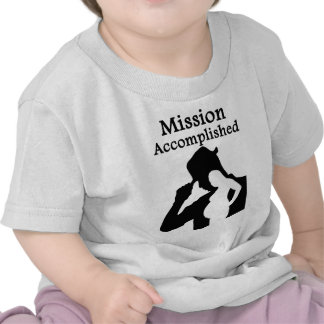 Mission Accomplished T Shirt