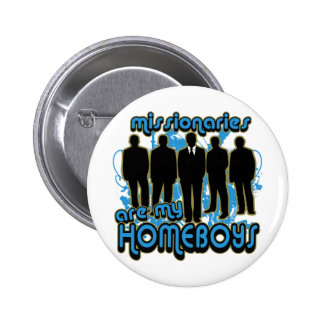 Missionaries Are My Homeboys Pin