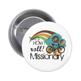 Missionary How I Roll Pinback Button