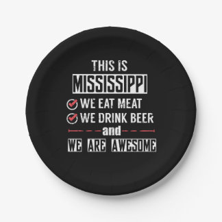 Mississippi Eat Meat Drink Beer Awesome Paper Plate