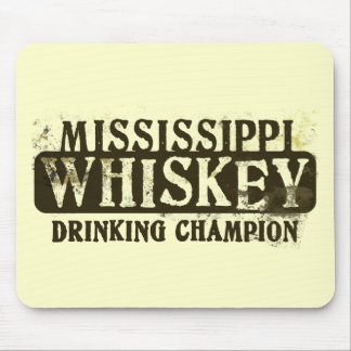 Mississippi Whiskey Drinking Champion Mouse Pads