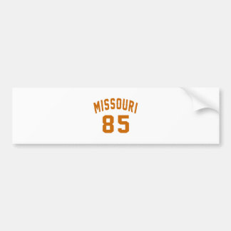 Missouri 85 Birthday Designs Bumper Sticker