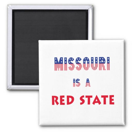 Missouri is a Red State Refrigerator Magnet