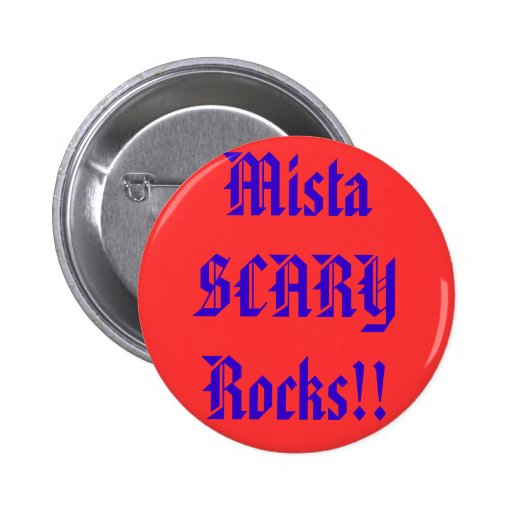 Mista SCARY Rocks!! Red Button - Customized