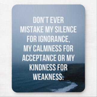 Mistake My Silence Quote Mouse Pad
