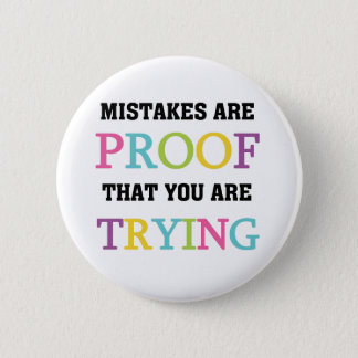 Mistakes Are Proof You Are Trying 6 Cm Round Badge