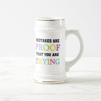 Mistakes Are Proof You Are Trying 18 Oz Beer Stein