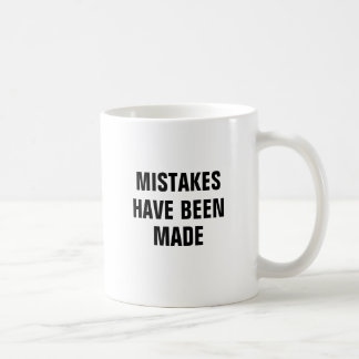 Mistakes have been made basic white mug