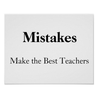 mistakes make the best teachers poster