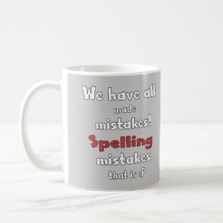 Mistakes Coffee Mugs