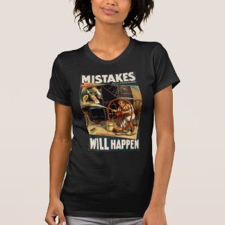 Mistakes Will Happen T-Shirt