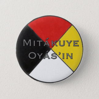 Mitakuye Oyasin All My Relations Pin in Lakota