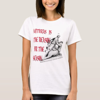 Mithras is the Reason for the Season T-Shirt