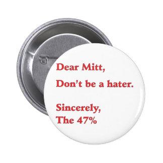 Mitt Romney Hates 47% of America Vote for Obama Pin