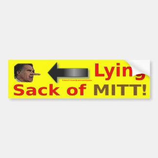 Mitt Romney IS a LYING Sack of MITT Bumper Sticker