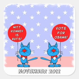 Mitt Romney is nuts vote for Obama Square Sticker