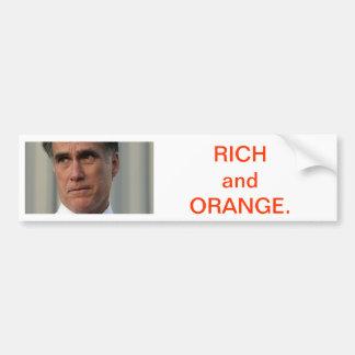 Mitt Romney is rich and orange. Bumper Sticker