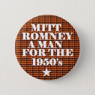 Mitt Romney Man for the 1950's 6 Cm Round Badge