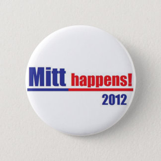 "Mitt Romney ""Mitt Happens"" 6 Cm Round Badge"