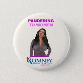 Mitt Romney panders to Women 6 Cm Round Badge